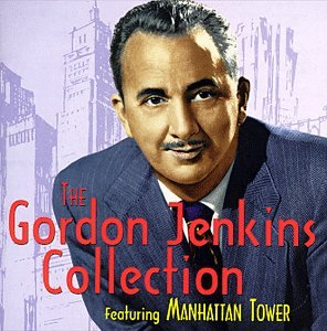The Gordon Jenkins Collection Featuring Manhattan Tower ()