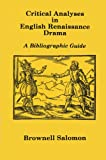 Critical Analyses in English Renaissance Drama, Brownell Salomon, 0879721251
