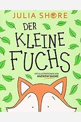 Der Kleine Fuchs: ein Bilderbuch über Freundschaft und Hilfsbereitschaft (German Edition) Paperback
