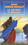 Les Dames du Lac, tome 3 : Le secret d'Avalon par Bradley
