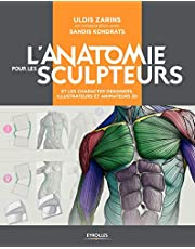 L'anatomie pour les sculpteurs et les character designers, illustrateurs et animateurs 3D