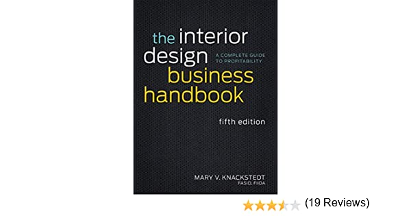 Amazon The Interior Design Business Handbook A Complete Guide To Profitability 9781118139875 Mary V Knackstedt Books