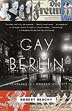 Gay Berlin: Birthplace of a Modern Identity