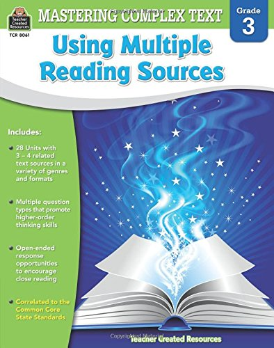 Mastering Complex Text Using Multiple Reading Sources Grd 3