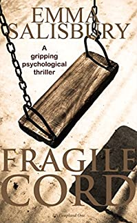 Fragile Cord: A Gripping Psychological Thriller by Emma Salisbury ebook deal