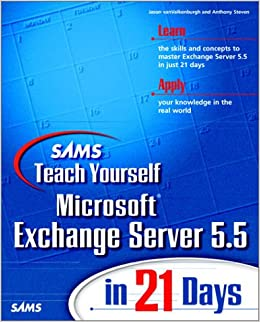 Sams Teach Yourself Microsoft Exchange Server 5.5 in 21 Days