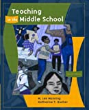 Teaching in the Middle School, M. Lee Manning and Katherine Toth Bucher, 0131132016