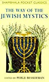 Way of the Jewish Mystics, Perle Besserman, 0877739838