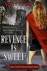 Revenge Is Sweet, A Kali Sweet Urban Fantasy Story (Kali Sweet Series Book 1) (English Edition)