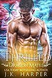 Thrilled (Dragon Mates Book 2)