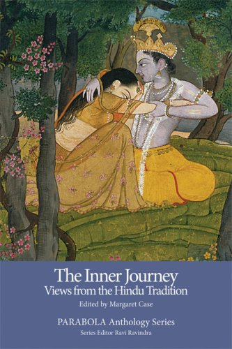 The Inner Journey: Views from the Hindu Tradition (PARABOLA Anthology Series)