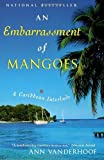 img - for An Embarrassment of Mangoes by Ann Vanderhoof (2005-01-01) book / textbook / text book