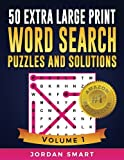 50 Extra Large Print Word Search Puzzles and Solutions: Easy-to-see Full Page Seek and Circle Word Searches to Challenge Your Brain (Big Font Find a Word for Adults & Seniors) (Volume 1)