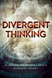 Divergent Thinking: YA Authors on Veronica Roths Divergent Trilogy