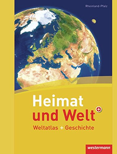 Heimat Und Welt Weltatlas + Geschichte   Aktuelle Ausgabe Rheinland Pfalz  Heimat Und Welt Weltatlas + Geschichte  Rheinland Pfalz