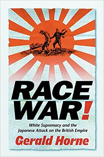 Race War!: White Supremacy and the Japanese Attack on the