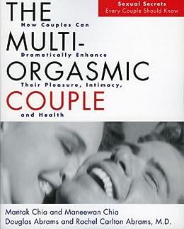 The Multi-Orgasmic Couple: Sexual Secrets Every Couple Should Know por [Chia, Mantak, Abrams, Douglas, Chia, Maneew, Abrams, Rachel Carlton]