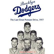 Brooklyn Dodgers: The Last Great Pennant Drive, 1957