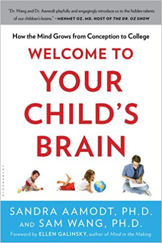 Stress And Your Childs Brain >> Amazon Com Welcome To Your Child S Brain How The Mind Grows From