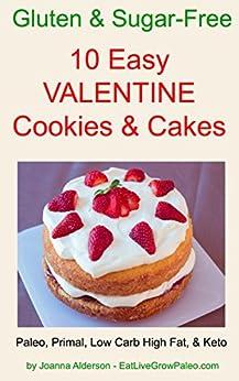 10 EASY VALENTINE COOKIES & CAKES (Gluten & Sugar Free) by [Alderson, Joanna]