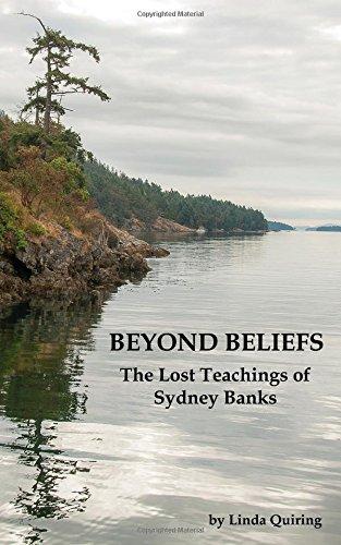 Beyond Beliefs: The Lost Teachings of Sydney Banks pdf
