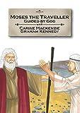Moses the Traveller, Carine Mackenzie, 1845503333