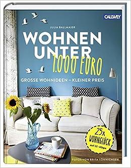 Wohnen unter 1.000 Euro: Große Wohnideen - kleiner Preis: Amazon.de ...