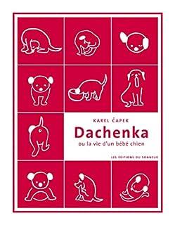 Dachenka : ou la vie d'un bébé chien