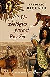 img - for Un Zoologico Para El Rey Sol book / textbook / text book