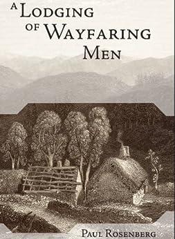 A Lodging of Wayfaring Men by [Paul Rosenberg]