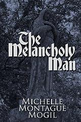 The Melancholy Man (Love Eternal) (Volume 3) by Michelle Montague Mogil (2015-03-02) Paperback