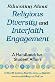 img - for Educating about Religious Diversity and Interfaith Engagement: A Handbook for Student Affairs book / textbook / text book