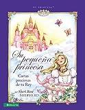 Su pequeña princesa: Cartas preciosas de tu rey (Su Princesa Serie) (Spanish Edition)