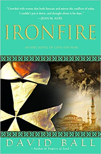 Amazon Fr Ironfire An Epic Novel Of Love And War David