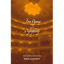 Five Operas and a Symphony: Word and Music in Russian Culture (Russian Literature and Thought Series): Words and Music in Russian Culture