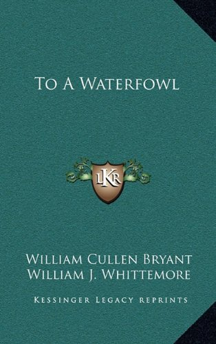 To a Waterfowl (To A Waterfowl By William Cullen Bryant)