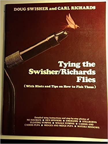 Book Tying the Swisher/Richards flies: (with hints and tips on how to fish them) by Doug Swisher (1980-05-03)