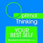 Your Best Self: With Optimal Thinking | Rosalene Glickman