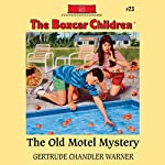 The Old Motel Mystery: The Boxcar Children Mysteries, Book 23   Gertrude Chandler Warner