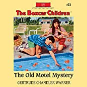 The Old Motel Mystery: The Boxcar Children Mysteries, Book 23 | Gertrude Chandler Warner