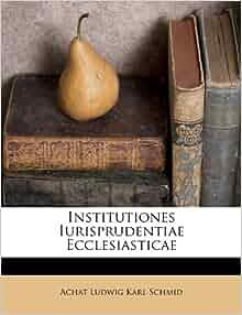 Institutiones Iurisprudentiae Ecclesiasticae (French ...