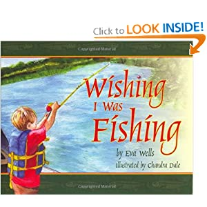 Wishing I Was Fishing Eva Wells and Chandra Dale