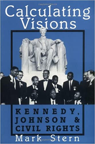 Calculating Visions: Kennedy, Johnson, and Civil Rights (Perspectives on the Sixties series)