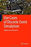 Use Cases of Discrete Event Simulation : Appliance and Research, , 364228776X