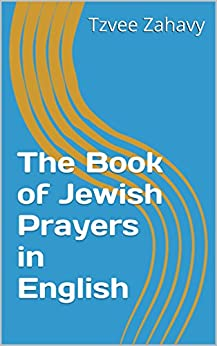 The Book of Jewish Prayers in English by [Zahavy, Tzvee]