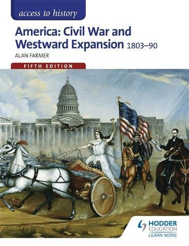America: Civil War & Westward Expansion 1803-1890 (Access to History)