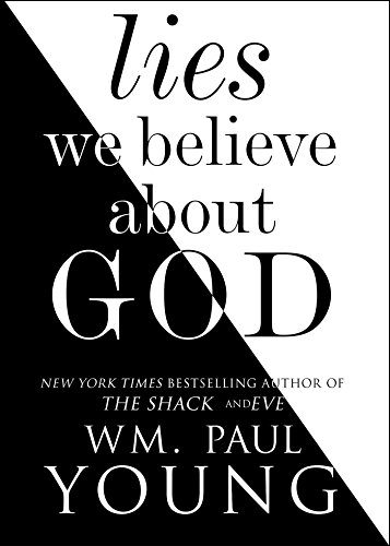 Lies we believe about god kindle edition by wm paul young lies we believe about god by young wm paul fandeluxe Gallery