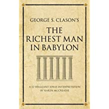 George S. Clason's The Richest Man in Babylon: A 52 brilliant ideas interpretation (Infinite Success Series)