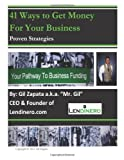 41 Ways to Get Money for Your Business, Gil Zapata, 1477515704