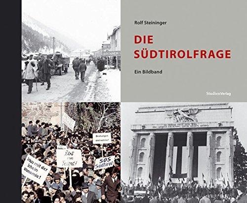 Die Südtirolfrage: Ein Bildband